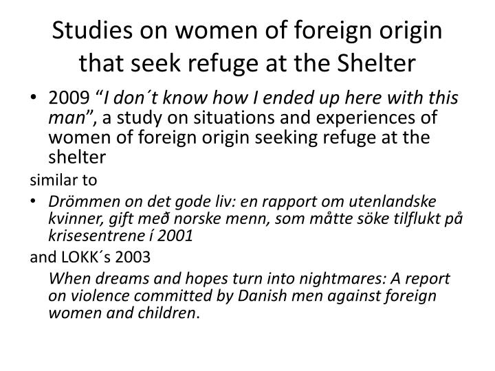 Studies on women of foreign origin that seek refuge at the Shelter