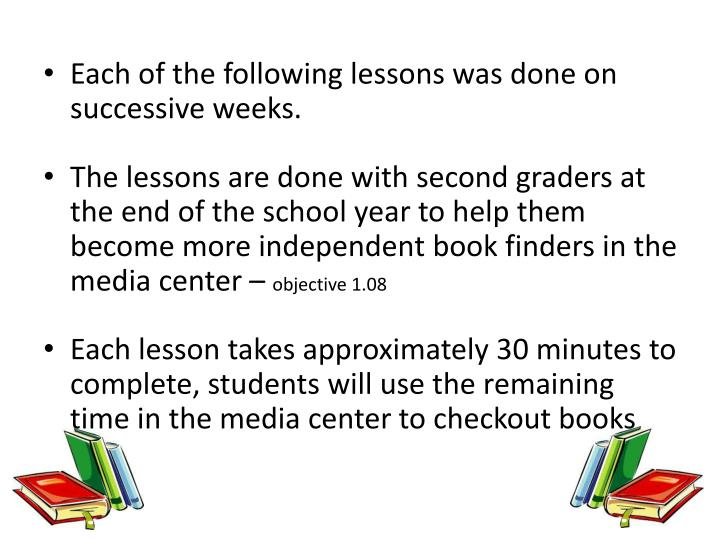 Each of the following lessons was done on successive weeks.