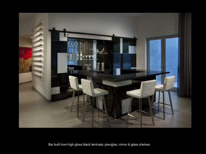 Bar built from high gloss black laminate,