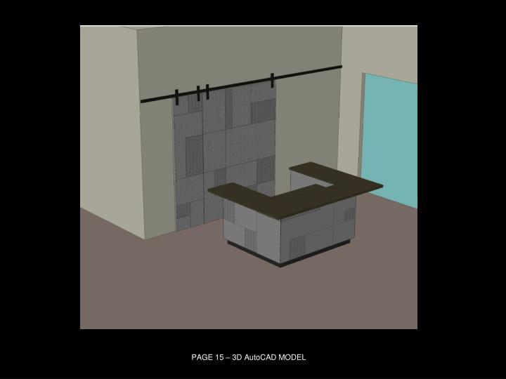 PAGE 15 – 3D AutoCAD MODEL