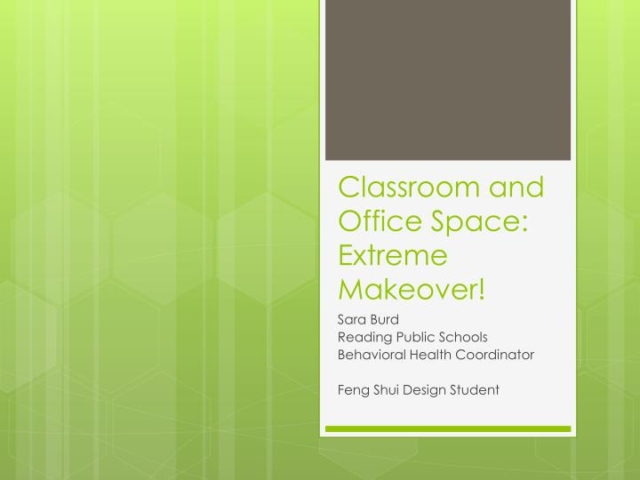 classroom and office space extreme makeover