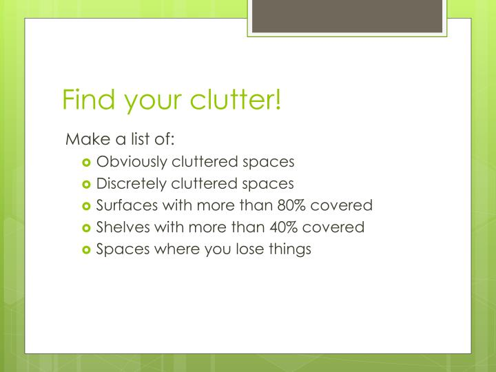 Find your clutter!