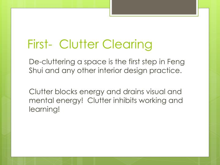 First-  Clutter Clearing