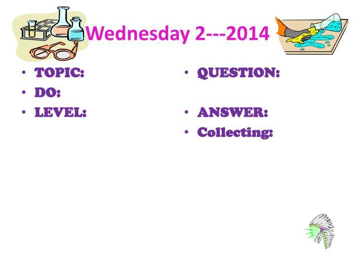 Wednesday 2---
