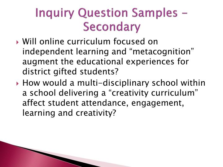 Inquiry Question Samples - Secondary