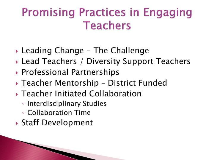Promising practices in engaging teachers