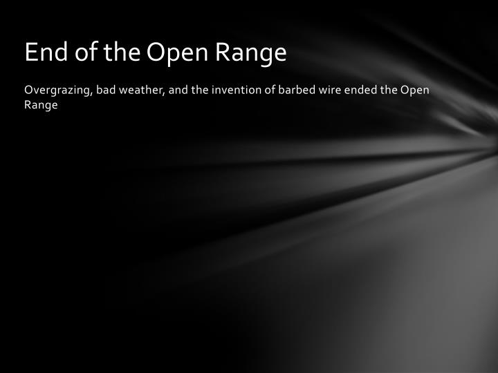 End of the Open Range