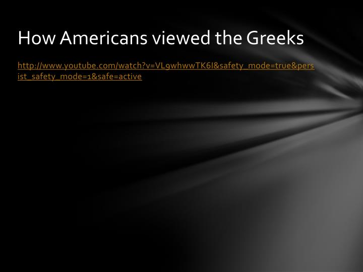 How Americans viewed the Greeks