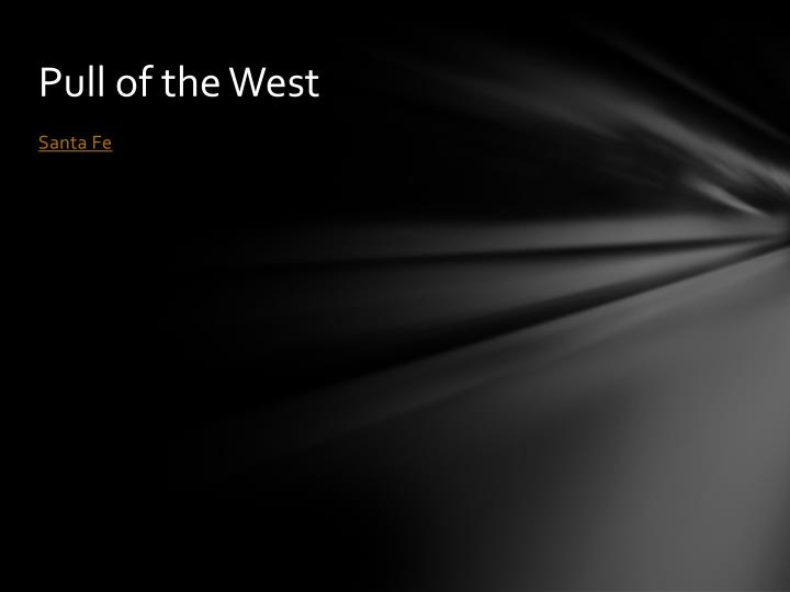 Pull of the West