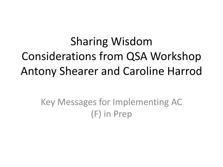 Sharing wisdom considerations from qsa workshop antony shearer and caroline harrod