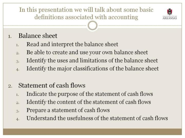 In this presentation we will talk about some basic definitions associated with accounting