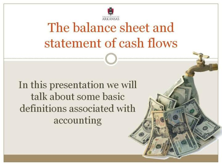 The balance sheet and statement of cash flows