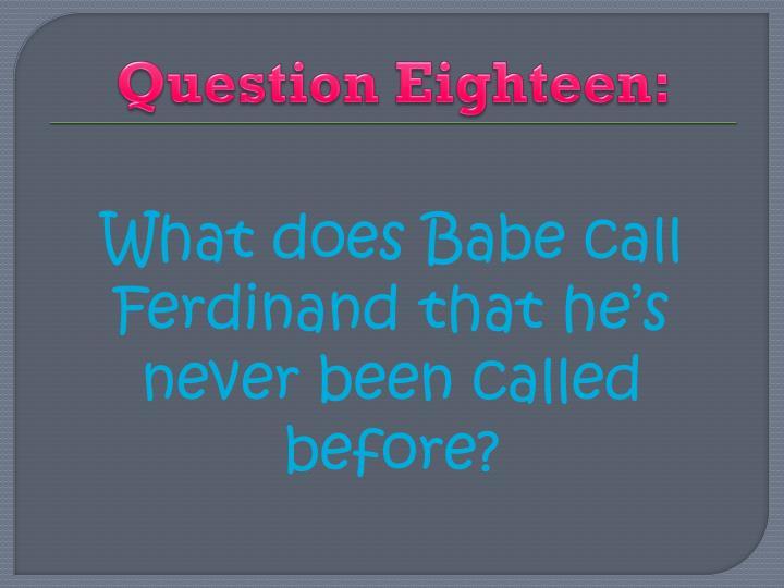 Question Eighteen: