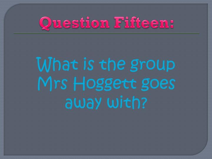 Question Fifteen:
