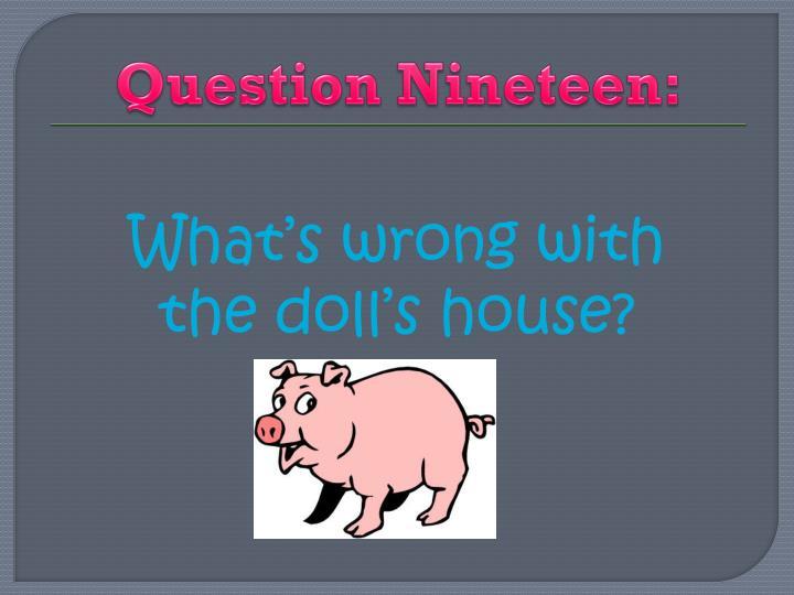 Question Nineteen:
