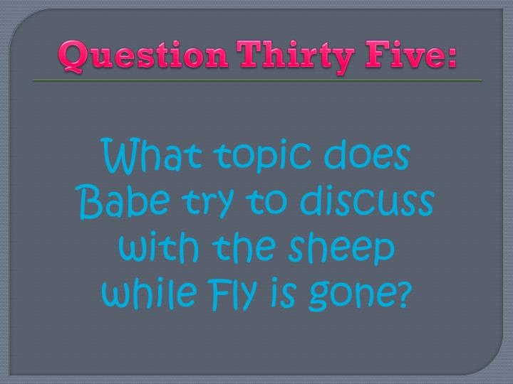Question Thirty Five:
