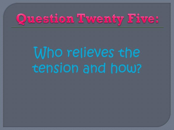 Question Twenty Five: