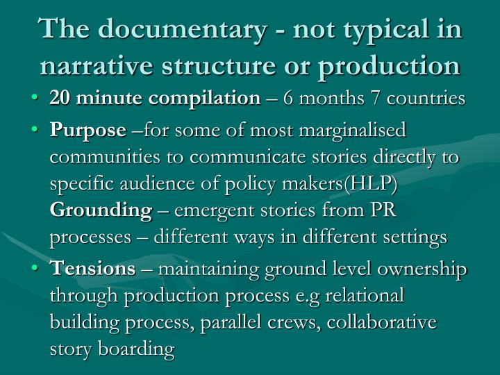The documentary - not typical in narrative structure or production