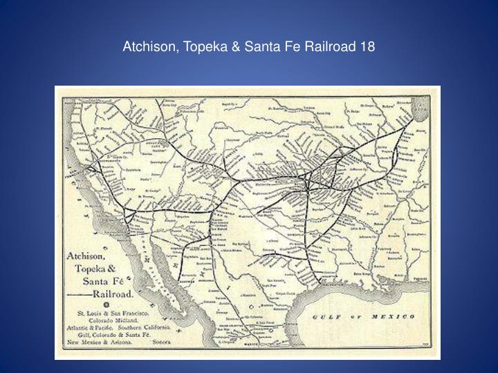 Atchison, Topeka & Santa Fe Railroad 18