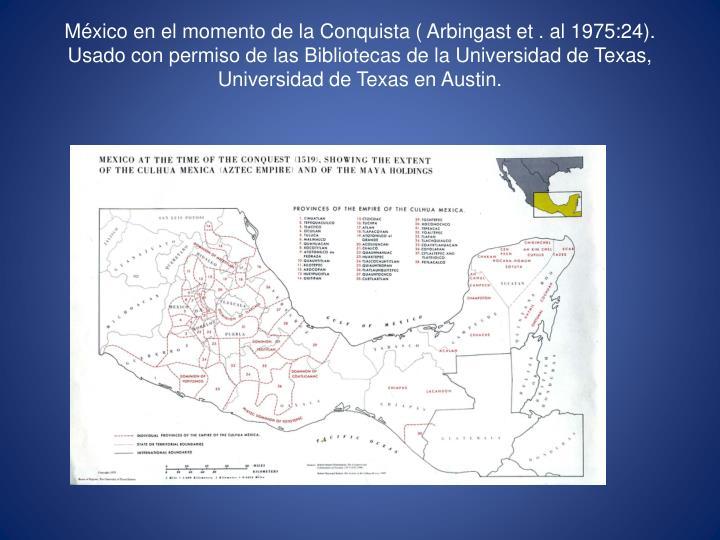 México en el momento de la Conquista ( Arbingast et . al 1975:24). Usado con permiso de las Bibliotecas de la Universidad de Texas, Universidad de Texas en Austin.