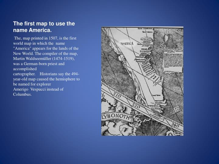 The first map to use the name America.