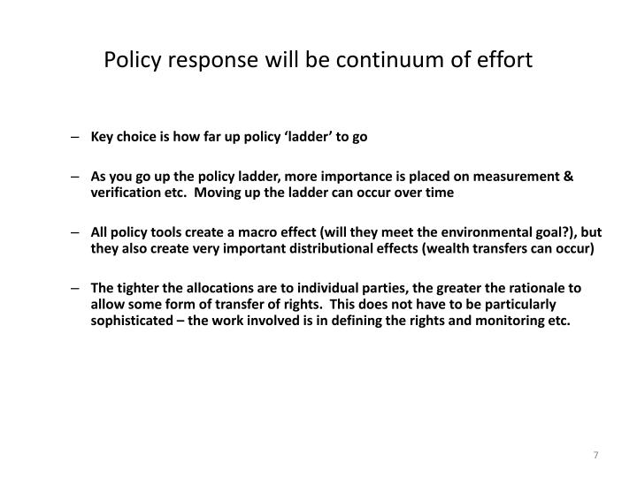 Policy response will be continuum of effort
