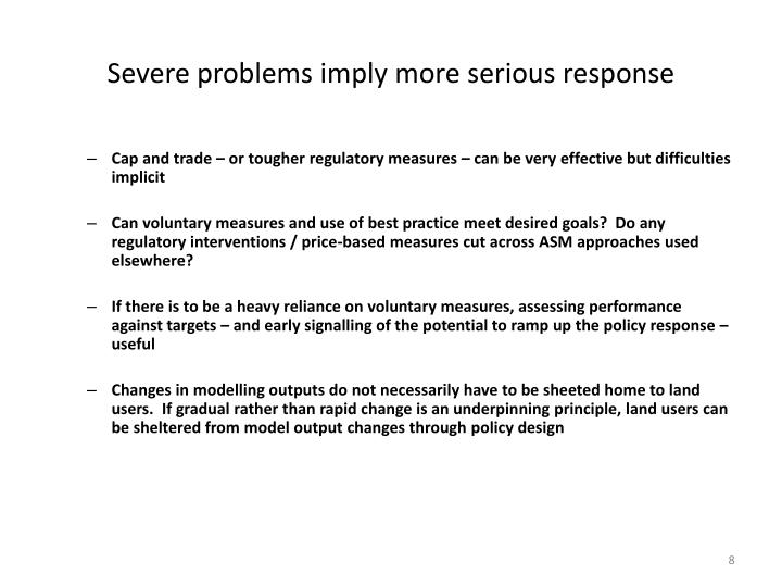 Severe problems imply more serious response