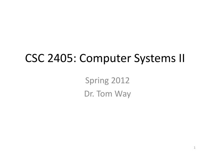 CSC 2405: Computer Systems II