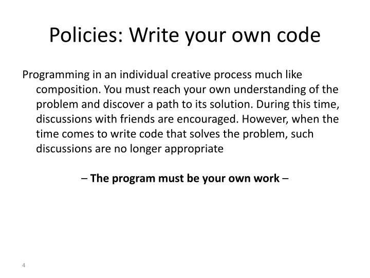 Policies: Write your own code