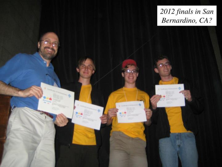 2012 finals in San Bernardino, CA?