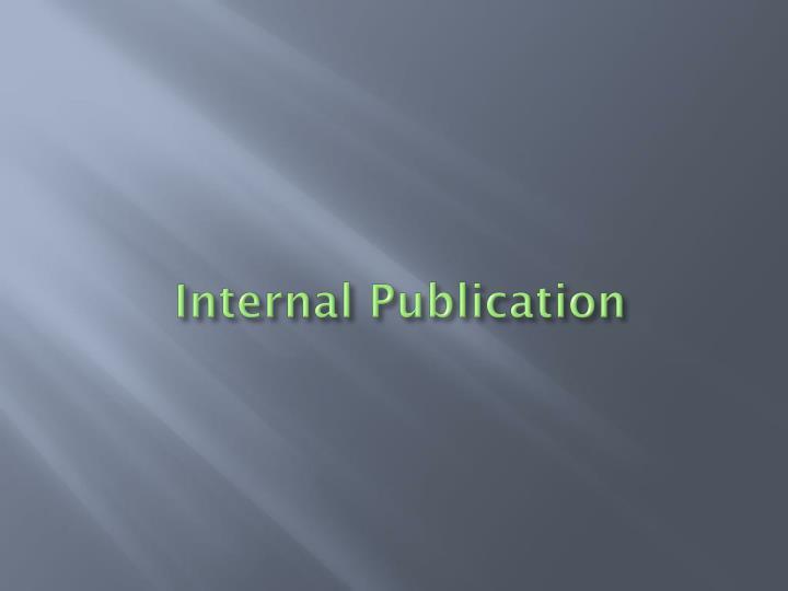 Internal Publication