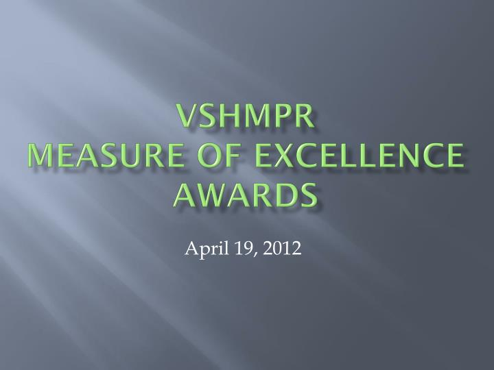 Vshmpr measure of excellence awards