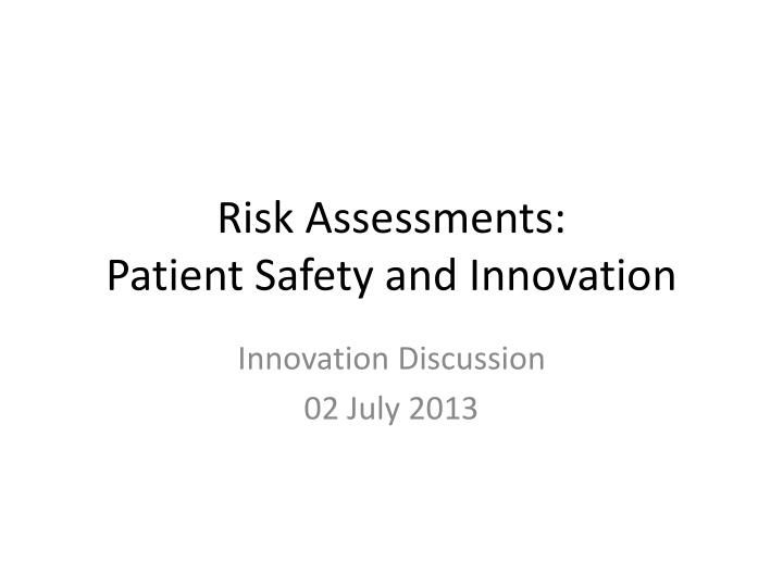 risk assessments patient safety and innovation