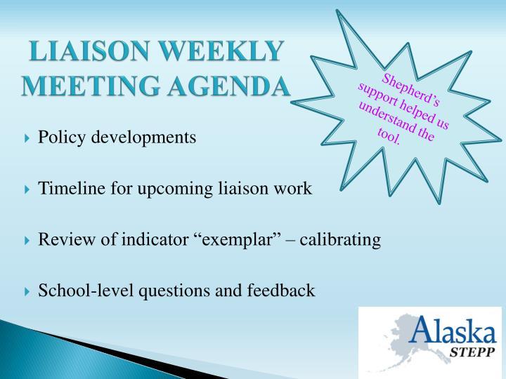LIAISON WEEKLY MEETING AGENDA