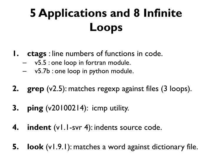 5 Applications and 8 Infinite Loops