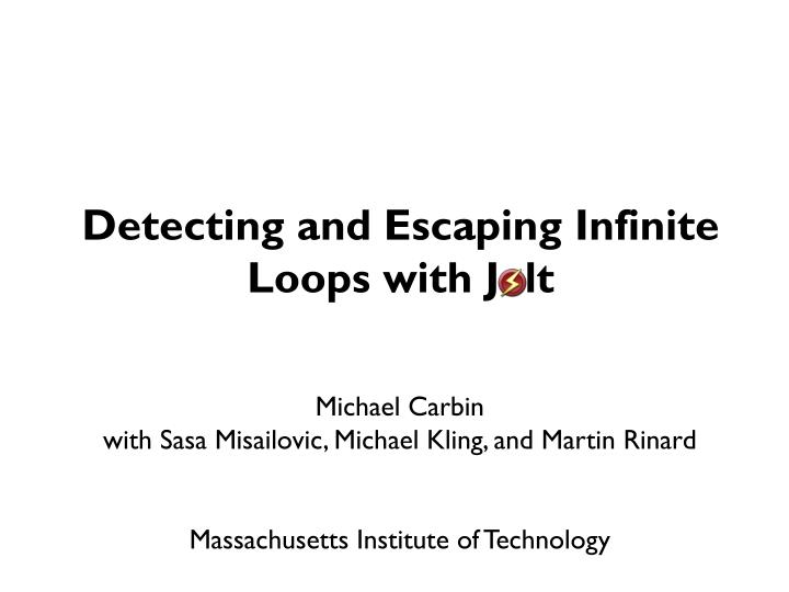 detecting and escaping infinite loops with jolt