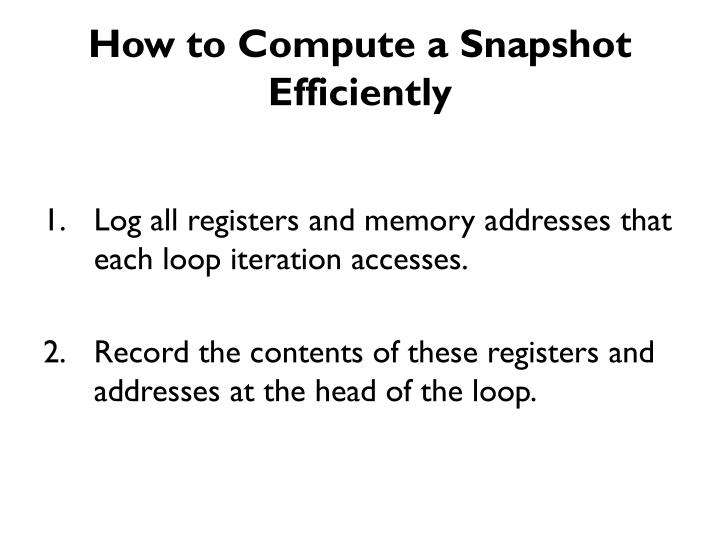 How to Compute a Snapshot Efficiently