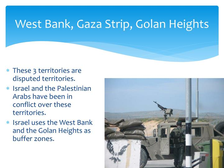 West Bank, Gaza Strip, Golan Heights