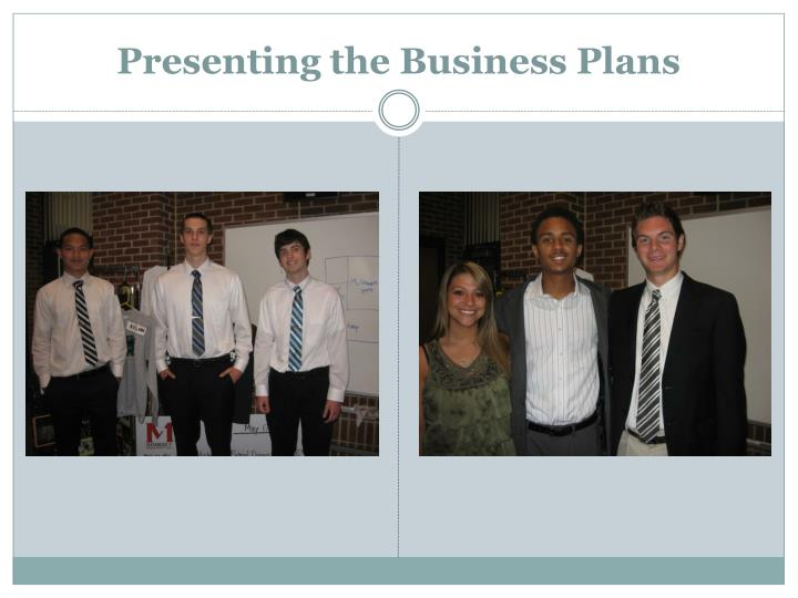 Presenting the Business Plans