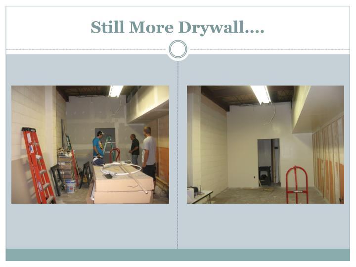 Still More Drywall….