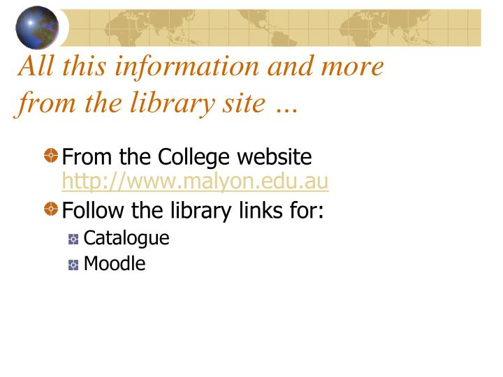All this information and more from the library site …