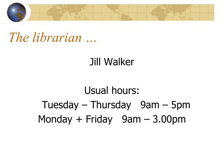 The librarian …