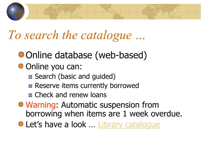 To search the catalogue …