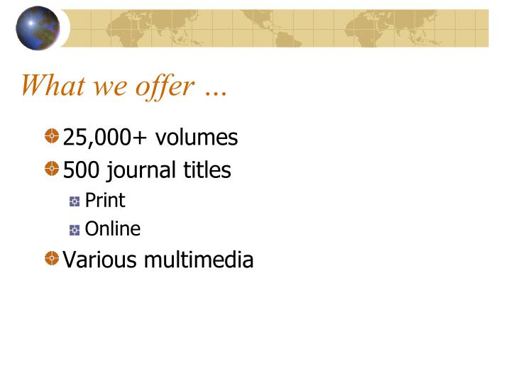 What we offer …