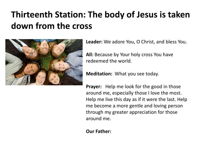 Thirteenth Station: The body of Jesus is taken down from the cross