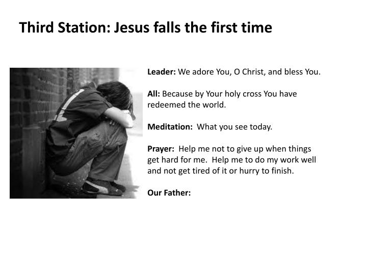 Third Station: Jesus falls the first time