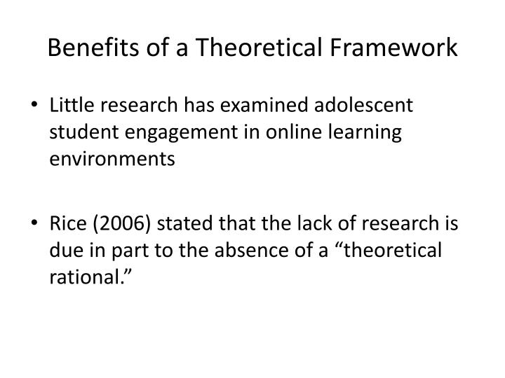 Benefits of a Theoretical Framework