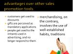 advantages over other sales promotion tools
