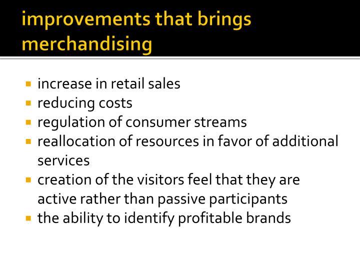 improvements that brings merchandising