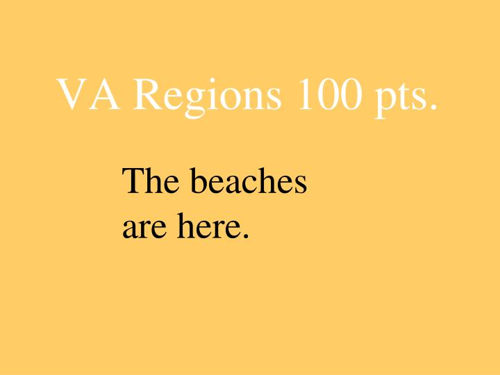 The beaches are here.